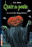R. L. Stine et Bertrand Ferrier - Chair de poule Tome 73 : La nuit des disparitions.