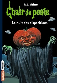 R. L. Stine et Bertrand Ferrier - Chair de poule Tome 73 : La nuit des disparitions.
