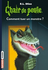 R. L. Stine - Comment tuer un monstre ?.