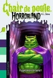R. L. Stine - Fuyez Horrorland !.