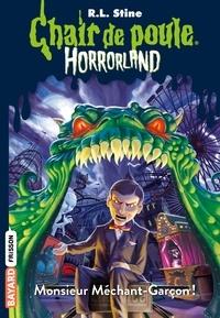 Marie-José Lamorlette et R.l Stine - Horrorland, Tome 01 - Monsieur Méchant-Garçon !.