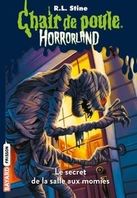 R.l Stine - Horrorland, Tome 06 - Le secret de la salle aux momies.