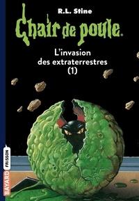 R. L. Stine - L'invasion des extraterrestres tome 1.