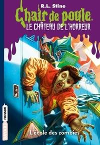 R.l Stine - Le château de l'horreur, Tome 04 - L'école des zombies.