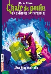 R.l Stine - Le château de l'horreur, Tome 06 - Une fête mortelle.
