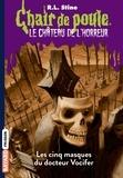 R-L Stine - Le château de l'horreur Tome 3 : Les cinq masques du docteur Vocifer.
