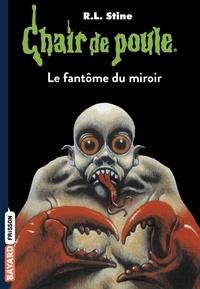 R. L. Stine - Le fantôme du miroir.