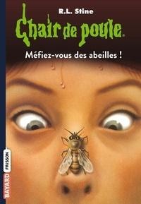 R. L. Stine - Méfiez-vous des abeilles !.