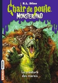 R. L. Stine - Monsterland Tome 9 : La créature des marais.