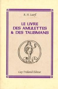 R Laarb - Le livre des amulettes et des talismans.
