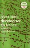 R Lafont - Décoloniser en France.