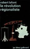 R Lafont - La révolution régionaliste.