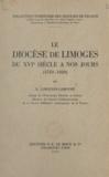 R. Limouzin-Lamothe et Louis Rastouil - Le diocèse de Limoges du XVIe siècle à nos jours - 1510-1950.