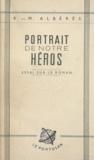 R.-M. Albérès - Portrait de notre héros - Essai sur le roman actuel.