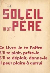 R.-M. Pedretti - Soleil, mon père.
