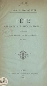 R. Marboutin - Fête célébrée à Laroque-Timbaut en l'honneur de la naissance du Duc de Bordeaux - En 1820.