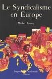 R Mouriaux et M Launay - Le Syndicalisme en Europe.