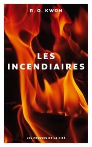 R. O. Kwon - Les incendiaires.