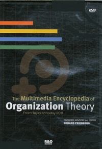 Erhard Friedberg - The Multimedia Encyclopedia of Organization Theory - From Taylor to today 2011. 1 DVD