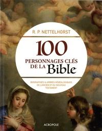 100 personnages clés de la Bible- Biographies et arbres généalogiques de l'Ancien et du Nouveau Testament - R.P Nettelhorst |