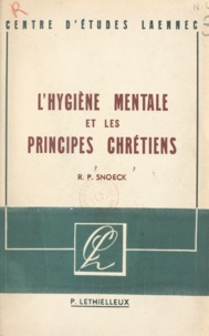 R. P. Snoeck et  Van Gehuchten - L'hygiène mentale et les principes chrétiens.