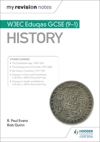 R. Paul Evans et Rob Quinn - My Revision Notes: WJEC Eduqas GCSE (9-1) History.