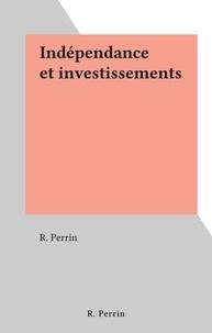 R. Perrin - Indépendance et investissements.