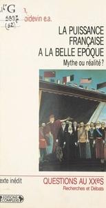 R Poidevin et Pierre Milza - La puissance française à la Belle époque - Mythe ou réalité ?, actes du colloque, Paris, 14-15 décembre 1989.