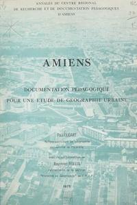 R. Poignant et Paul Oudart - Amiens - Documentation pédagogique pour une étude de géographie urbaine.