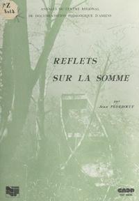 R. Poignant et Jean Pedebœuf - Reflets sur la Somme.
