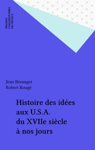 R Rouge et J Beranger - Histoire des idées aux U.S.A. - Du XVIII0 siècle à nos jours.