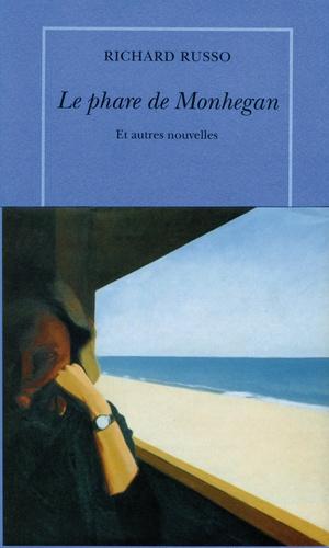 R Russo - Le phare de Monhegan et autres nouvelles.