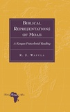 R.s. Wafula - Biblical Representations of Moab - A Kenyan Postcolonial Reading.