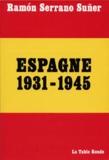 R Serrano Suner - Espagne 1931-1945.