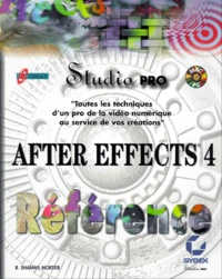 AFTER EFFECTS 4. Avec CD-Rom - R Shamms Mortier |