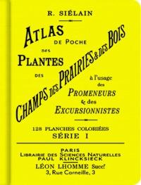 R Siélain - Atlas de poche des plantes des champs, des prairies et des bois à l'usage des Promeneurs et des Excursionnistes.