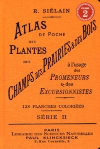 R Siélain - Atlas de poche des plantes des champs, des prairies et des bois - Volume 2.