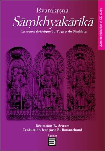 R. Sriram - Isvarakrsna Samkhyakarika - La source théorique du yoga et du samkhya. 1 CD audio