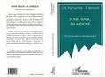 R Tenconi et Jean-Marie Parmentier - Zone franc en Afrique - Fin d'une ère ou renaissance ?.