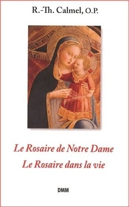 R.-th. Calmel - Le Rosaire de Notre Dame - Le Rosaire dans la vie.
