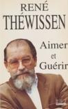 R Thewissen - Aimer et guérir.
