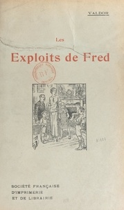 R. Valdor - Les exploits de Fred.