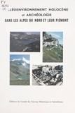 R Vivian - Paléo-environnement holocène et archéologie dans les Alpes françaises du Nord et leur piémont.