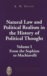 R.w. Dyson - Natural Law and Political Realism in the History of Political Thought - Volume I: From the Sophists to Machiavelli.