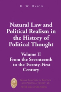 R.w. Dyson - Natural Law and Political Realism in the History of Political Thought - Volume II: From the Seventeenth to the Twenty-First Century.