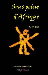 R Zolitiga - Sous peine d'Afrique.