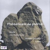 Raâk et Marie Gatard - Présences de pierre.