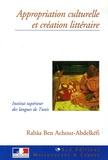 Rabaa Ben Achour-Abdelkefi - Appropriation culturelle et création littéraire dans le Voyage en Orient de Gérard de Nerval et Le Testament français d'Andreï Makine.