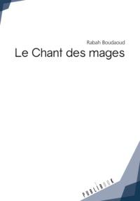 Rabah Boudaoud - Le chant des mages.