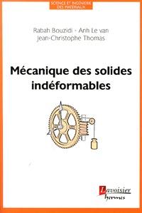 Rabah Bouzidi et Van Anh Le - Mécanique des solides indéformables.